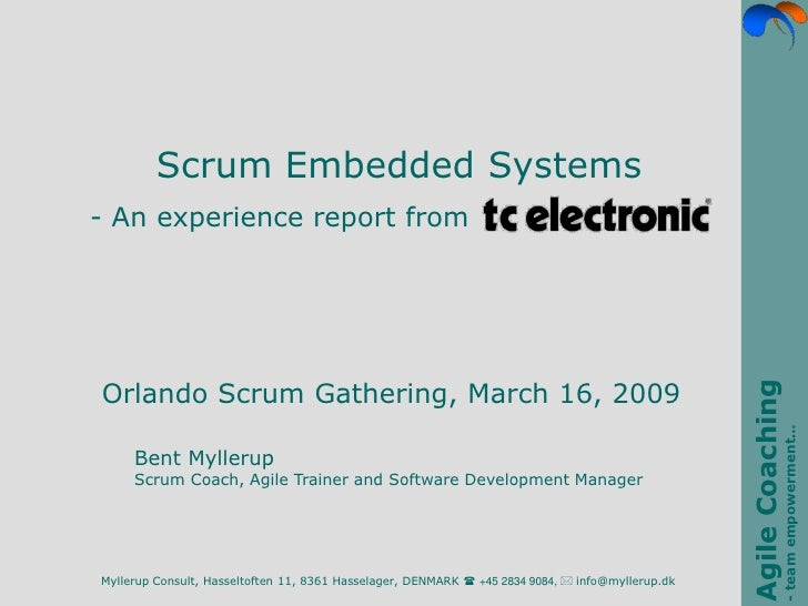 Scrum Embedded Systems - An experience report from     Orlando Scrum Gathering, March 16, 2009                            ...