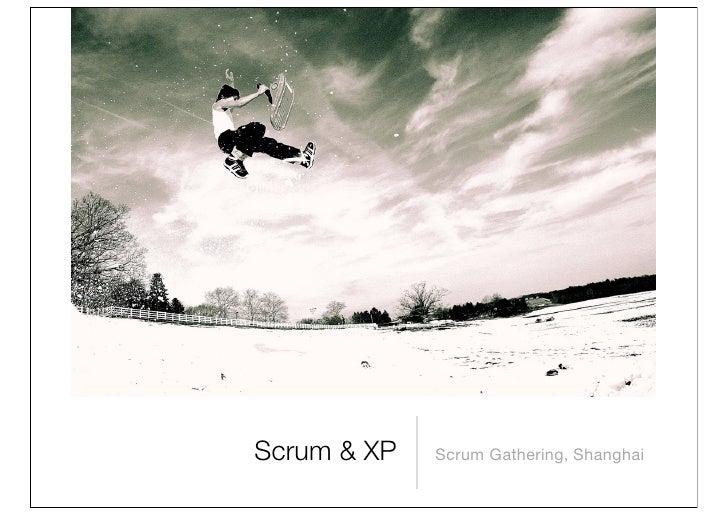 Scrum & XP   Scrum Gathering, Shanghai
