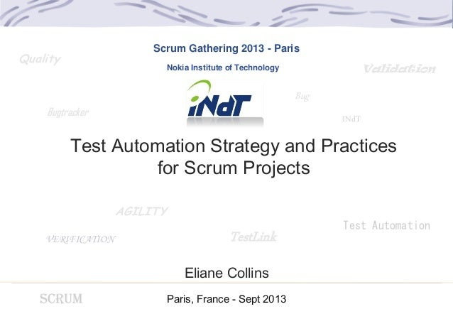Scrum gathering Paris 2013 -  test automation strategy for Scrum Projects