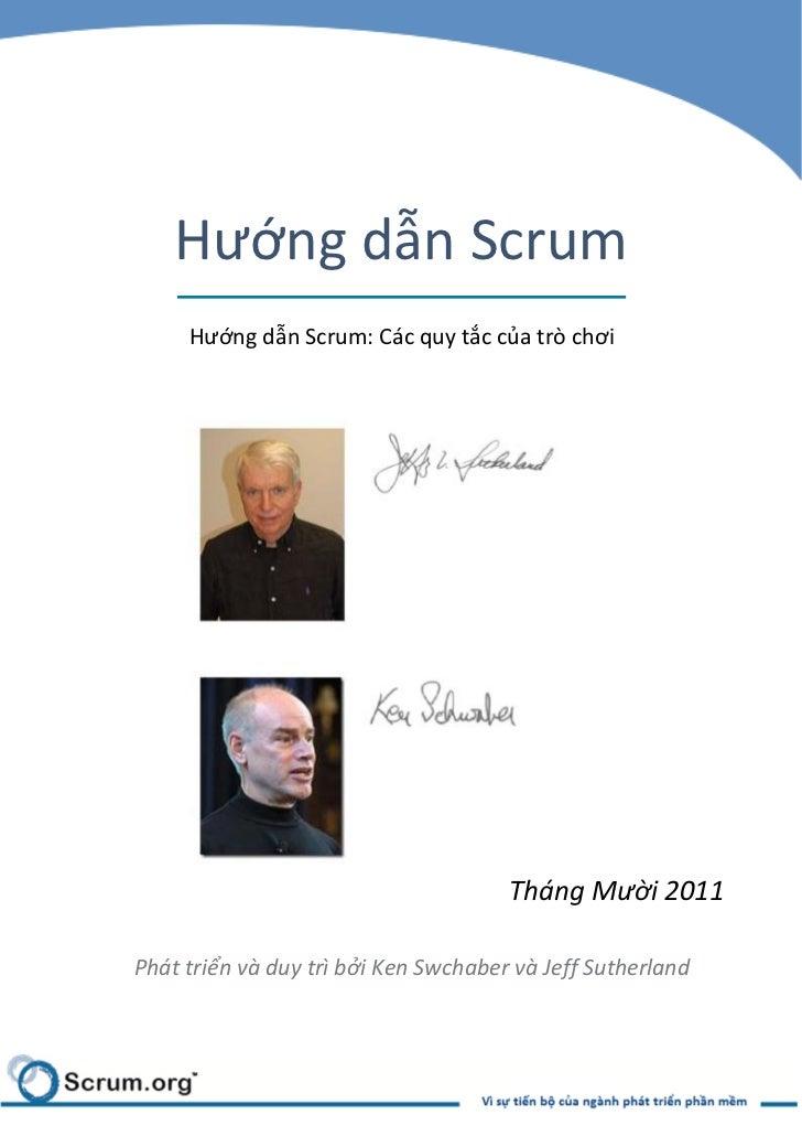 Hướng dẫn Scrum     Hướng dẫn Scrum: Các quy tắc của trò chơi                                      Tháng Mười 2011Phát tri...