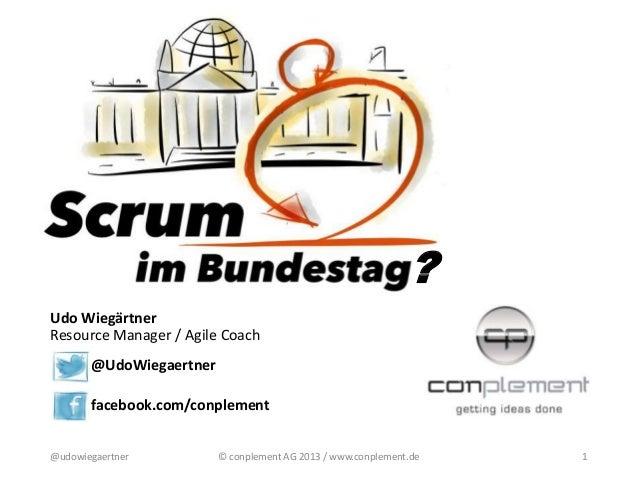 ? Udo Wiegärtner Resource Manager / Agile Coach @UdoWiegaertner facebook.com/conplement @udowiegaertner  © conplement AG 2...