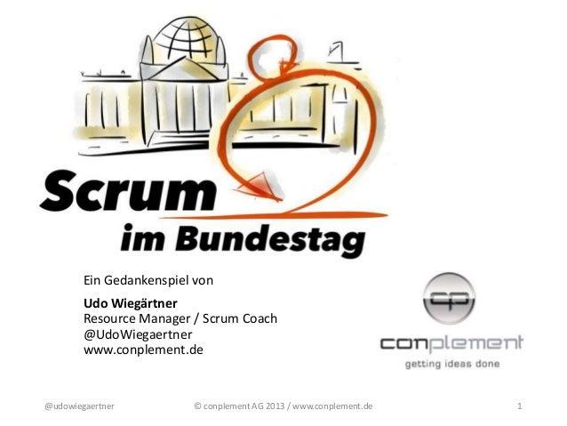 Ein Gedankenspiel von Udo Wiegärtner Resource Manager / Scrum Coach @UdoWiegaertner www.conplement.de  @udowiegaertner  © ...