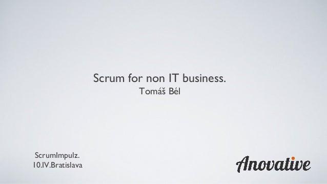 ScrumImpulz 2014 - Tomas Bel - Scrum mimo IT