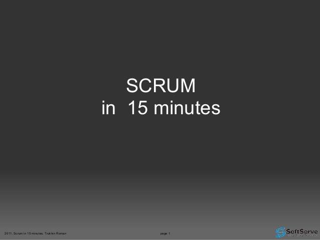 SCRUM in 15 minutes 2011, Scrum in 15 minutes, Trukhin Roman page 1