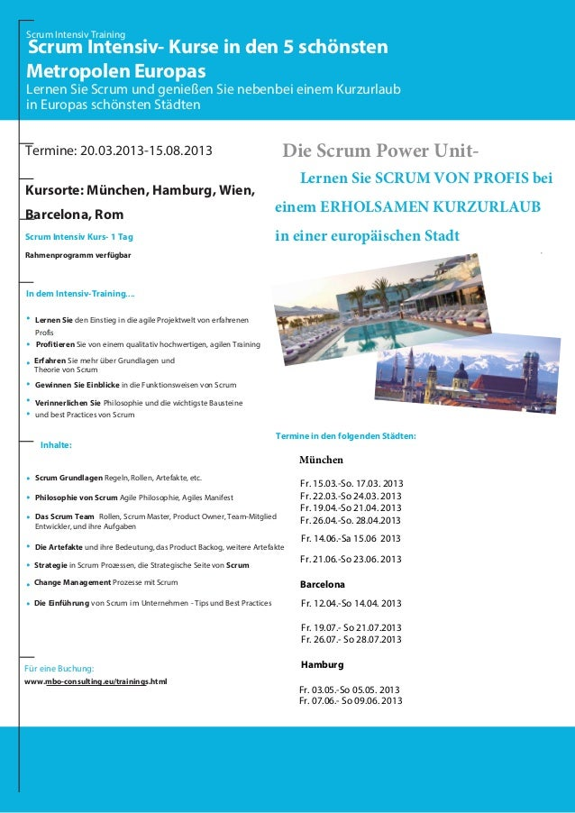Kursorte: München, Hamburg, Wien,Barcelona, RomScrum Intensiv Kurs- 1 TagRahmenprogramm verfügbarTermine: 20.03.2013-15.08...