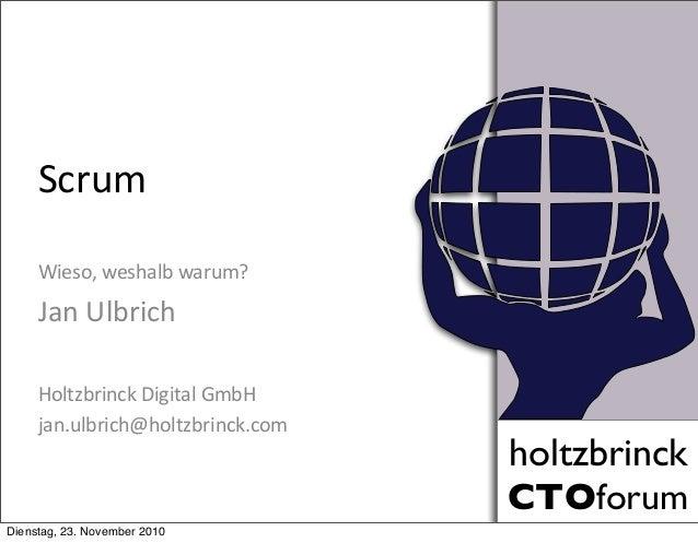holtzbrinck CTOforum holtzbrinck CTOforum Scrum Wieso,  weshalb  warum? Jan  Ulbrich Holtzbrinck  Digital  GmbH ...