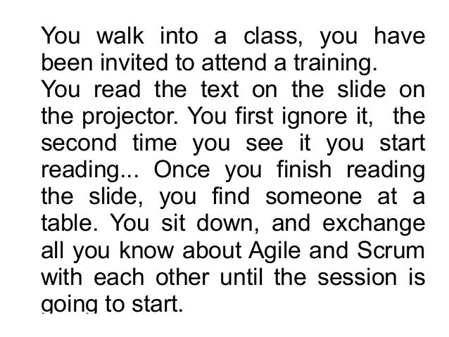 You walk into a class, you have been invited to attend a training. You read the text on the slide on the projector. You f...