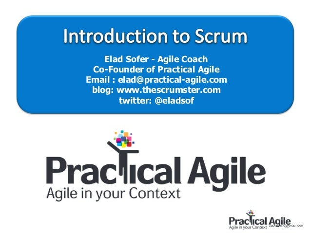 Elad Sofer - Agile Coach Co-Founder of Practical AgileEmail : elad@practical-agile.com blog: www.thescrumster.com        t...