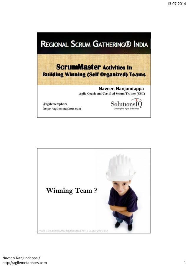 13-07-2014 Naveen Nanjundappa / http://agilemetaphors.com 1 ScrumMasterScrumMasterScrumMasterScrumMaster ActivitiesActivit...