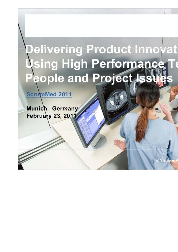 Delivering Product InnovationsUsing High Performance Teams –     g gPeople and Project IssuesScrumMed 2011Munich,Munich Ge...