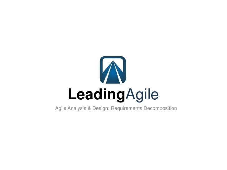 LeadingAgile<br />Agile Analysis & Design: Requirements Decomposition <br />