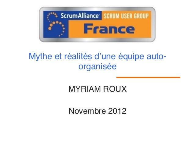 Mythe et réalités d'une équipe auto-             organisée          MYRIAM ROUX                           Novembre 2012