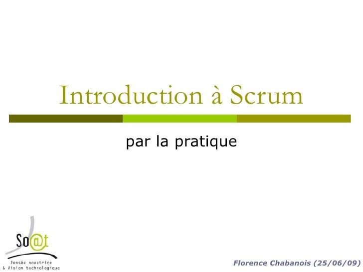 Introduction à Scrum par la pratique Florence Chabanois (25/06/09)