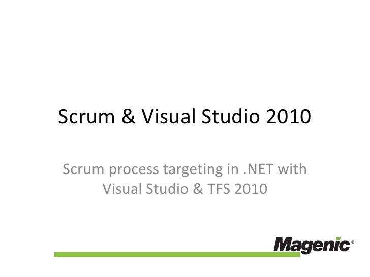 Scrum & Visual Studio 2010<br />Scrum process targeting in .NET with Visual Studio & TFS 2010<br />