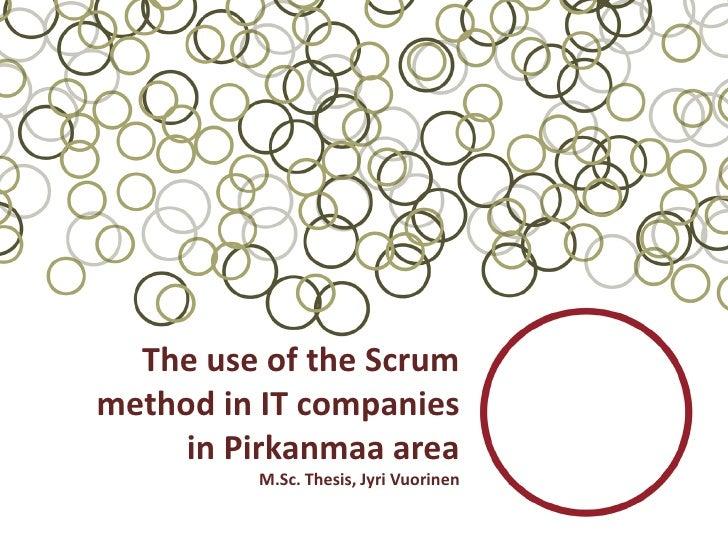 The use of the Scrummethod in IT companies     in Pirkanmaa area         M.Sc. Thesis, Jyri Vuorinen
