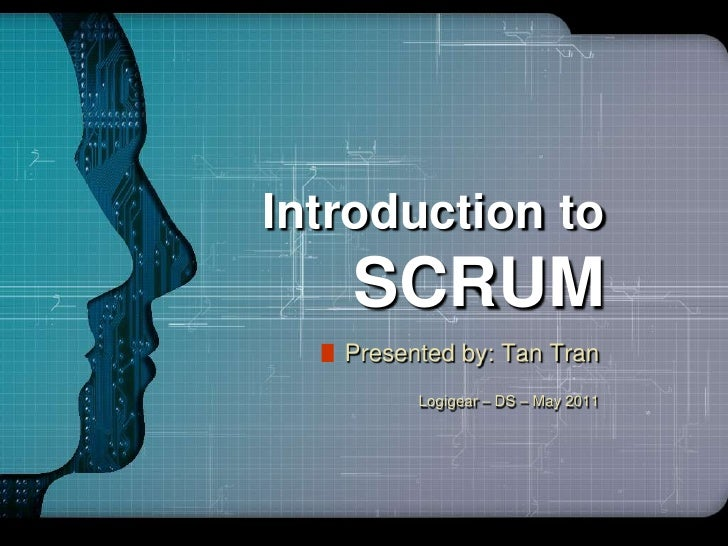 LOGO     Introduction to                SCRUMPowerPoint by: Tan Tran     Presented Template Click to edit subtitle style– ...
