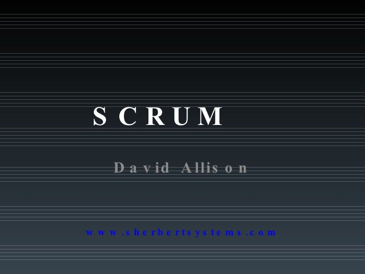 SCRUM  David Allison www.sherbertsystems.com