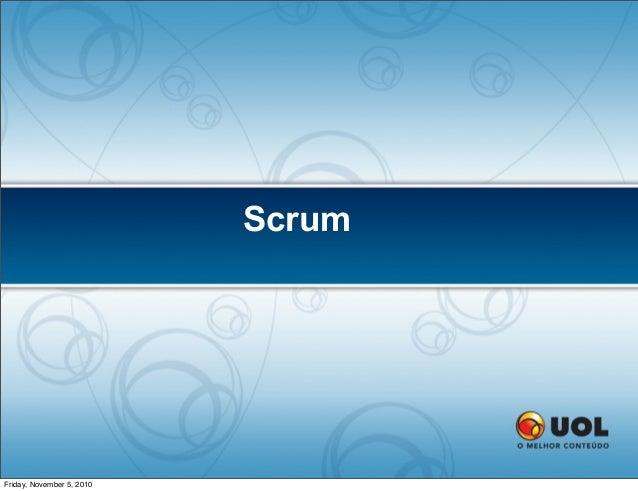 Scrum Friday, November 5, 2010