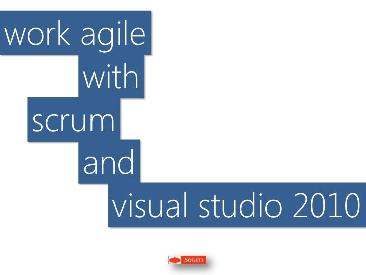 work agile     with scrum     and       visual studio 2010