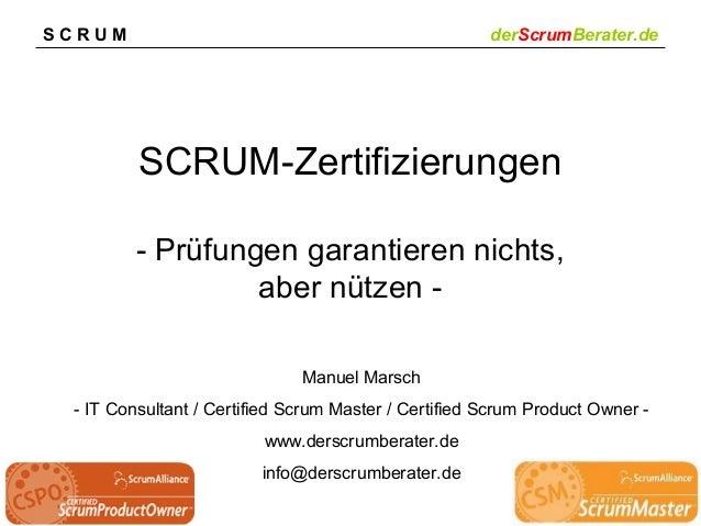 SCRUM  derScrumBerater.de  SCRUM-Zertifizierungen - Prüfungen garantieren nichts, aber nützen Manuel Marsch - IT Consultan...