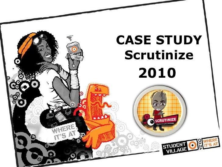 CASE STUDYScrutinize <br />2010<br />