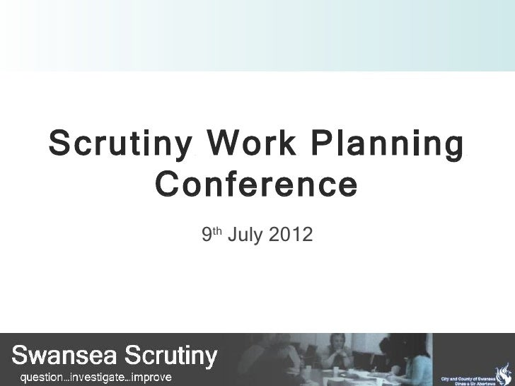Scrutiny Work Planning      Conference        9th July 2012