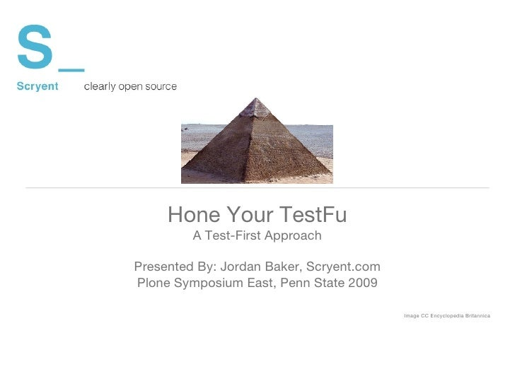<ul><li>Hone Your TestFu </li></ul><ul><li>A Test-First Approach </li></ul><ul><li>Presented By: Jordan Baker, Scryent.com...