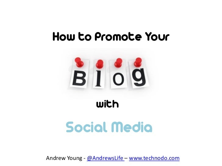 How to Promote Your                 with      Social MediaAndrew Young - @AndrewsLife – www.technodo.com