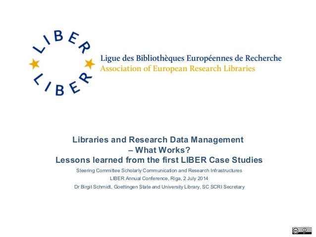 Libraries and Research Data Management – What Works? Lessons learned from the first LIBER Case Studies Steering Committee ...