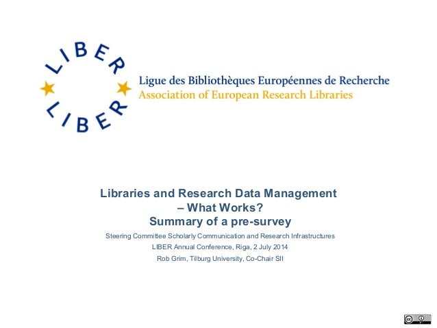 Libraries and Research Data Management – What Works? Summary of a pre-survey Steering Committee Scholarly Communication an...