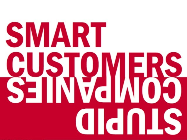 Smart Customers, Stupid Companies