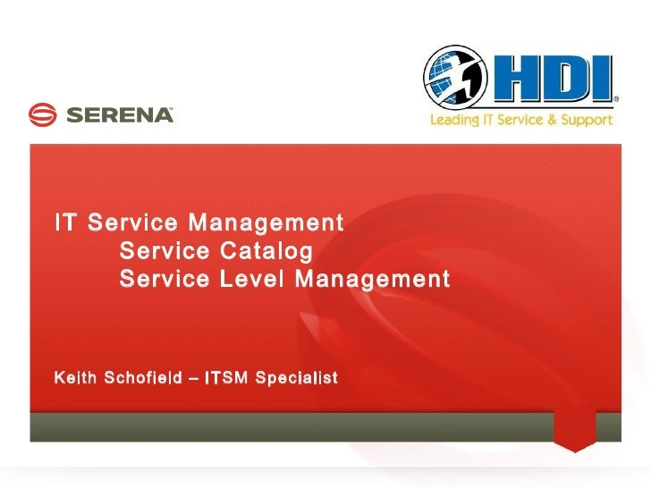 IT Service Management     Service Catalog     Service Level ManagementKeith Schofield – ITSM Specialist