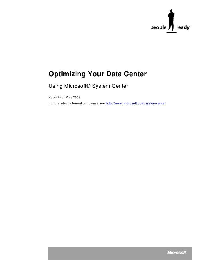 Optimizing Your Data Center Using Microsoft® System Center Published: May 2008 For the latest information, please see http...