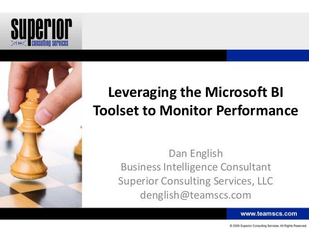 Leveraging Microsoft BI Toolset to Monitor Performance