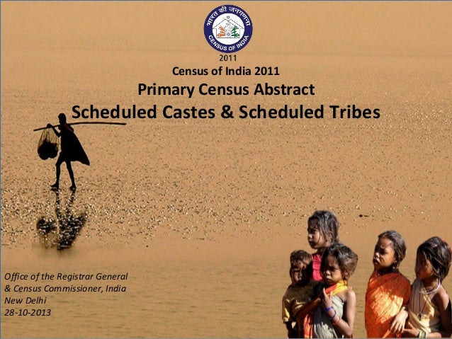 Census of India 2011  Primary Census Abstract  Scheduled Castes & Scheduled Tribes  Office of the Registrar General & Cens...