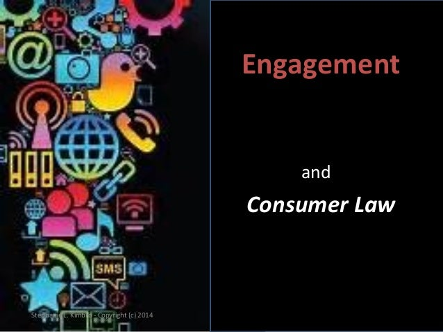 Engagement  and  Consumer Law  Stephanie L. Kimbro - Copyright (c) 2014