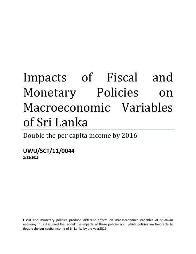 Impacts of Fiscal andMonetary Policies onMacroeconomic Variablesof Sri LankaDouble the per capita income by 2016UWU/SCT/11...