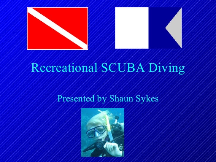 Recreational SCUBA Diving Presented by Shaun Sykes