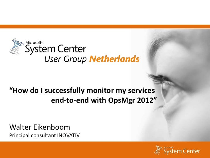 OpsMgr 2012 end-to-end monitoring