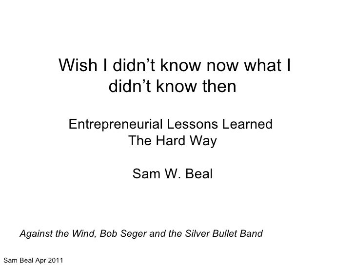 Copyright Online Legacy® 2010 Entrepreneurial Lessons Learned By Sam W. Beal presentation at SCU Jan 19, 2011