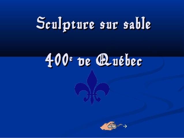 Sculpture sur sableSculpture sur sable 400400ee de Québecde Québec 