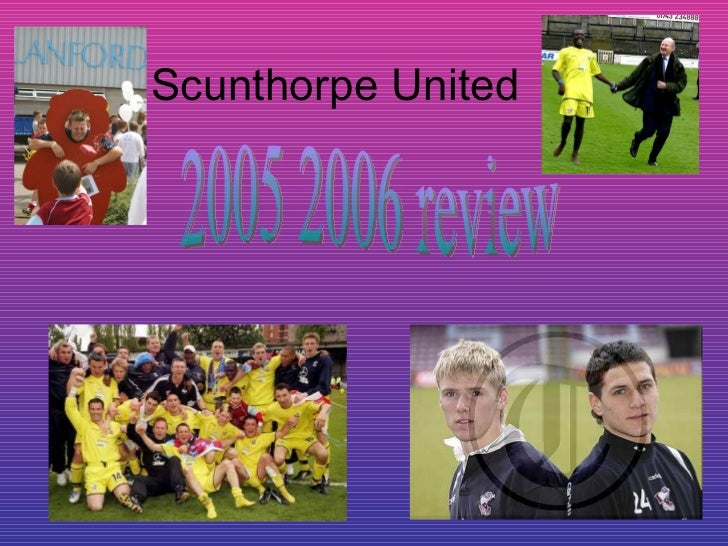 Scunthorpe United 2005 2006 review