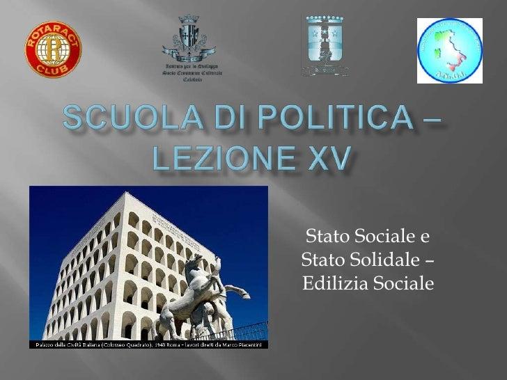 Stato Sociale eStato Solidale –Edilizia Sociale