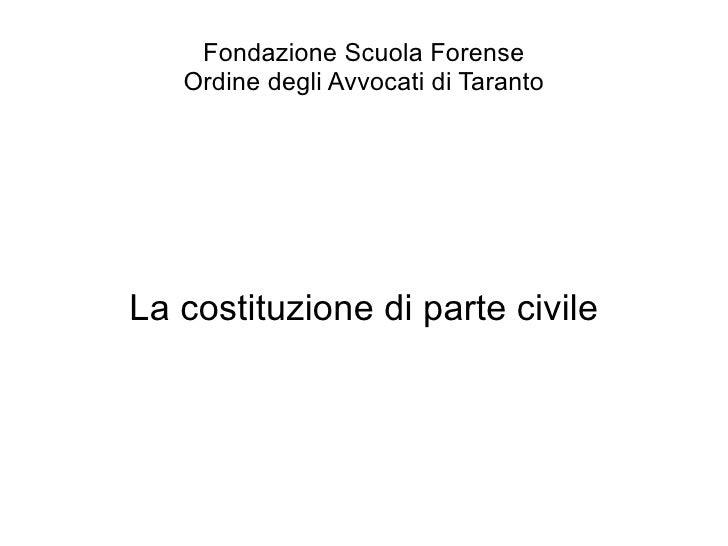 Fondazione Scuola Forense   Ordine degli Avvocati di TarantoLa costituzione di parte civile