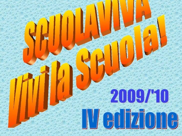 SCUOLAVIVA Vivi la Scuola! IV edizione 2009/'10