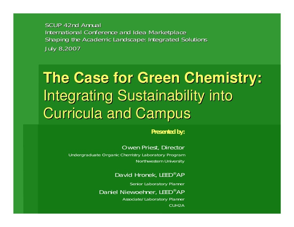 The Case for Green Chemistry: Integrating Sustainability into Cirricula and Campus