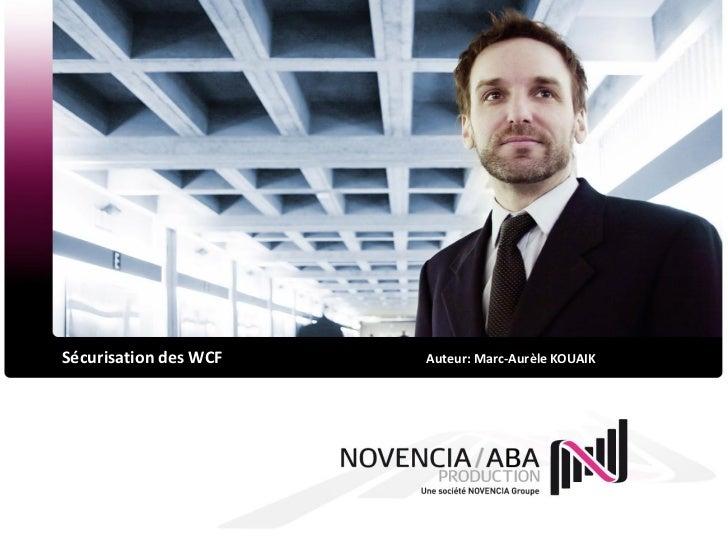 Sécurisation des WCF   Auteur: Marc-Aurèle KOUAIK
