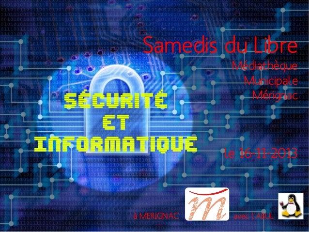 Samedis du Libre Sécurité et Informatique  à MERIGNAC  Médiathèque Municipale Mérignac  le 16-11-2013  avec l'ABUL
