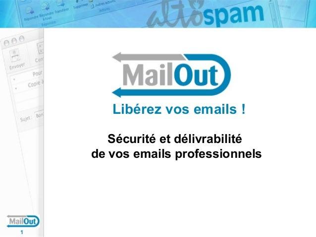 Libérez vos emails ! Sécurité et délivrabilité de vos emails professionnels  1