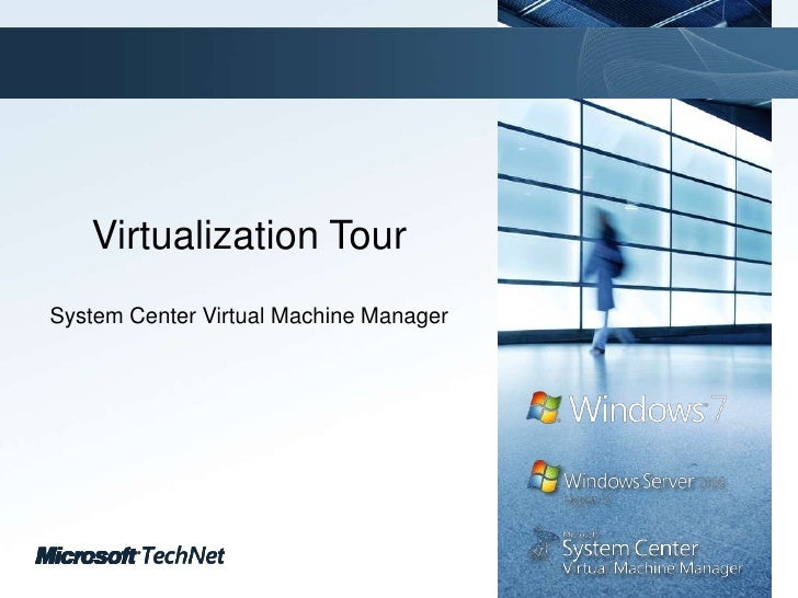 Virtualization Tour<br />System Center Virtual Machine Manager<br />